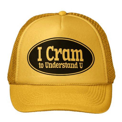 I Cram to Understand U Trucker Hat