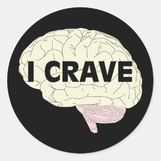 I Crave Brains Classic Round Sticker
