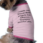 """I create more """"Shovel-Ready"""" projects than Obam... Pet Tee Shirt"""