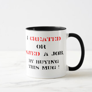 I Created or Saved a Job, Mug