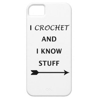 I Crochet And I know Stuff iPhone SE/5/5s Case