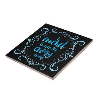 I Crochet to Keep the Crazy Away Blue Ceramic Tile