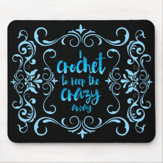 I Crochet to Keep the Crazy Away Blue Mouse Pad