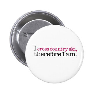 I Cross Country Ski Therefore I Am Pinback Buttons