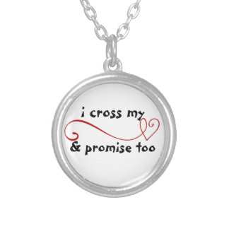 i cross my heart & promise too Necklace