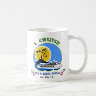 I Cruise and I Drink Things Coffee Mug
