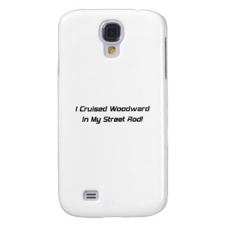 I Cruised Woodward In My Street Rod Woodward Gifts Samsung S4 Case
