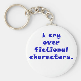 I Cry Over Fictional Characters Key Chains