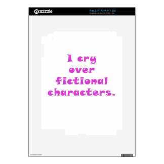 I Cry Over Fictional Characters iPad 2 Decals