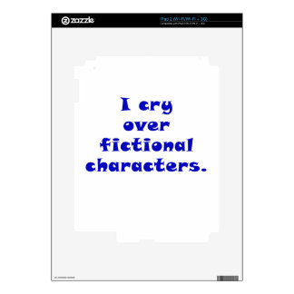 I Cry Over Fictional Characters Decal For The iPad 2