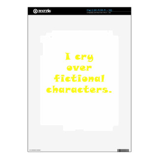 I Cry Over Fictional Characters iPad 2 Skins