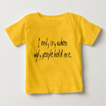 I Cry When Ugly People Hold Me Infant T-shirt