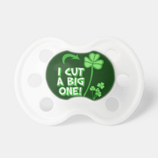 I Cut a BIG one Pacifiers