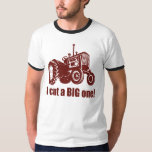 I Cut A Big One Shirts