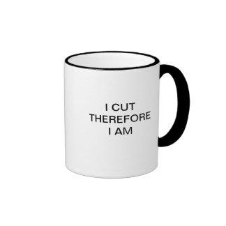 I CUT THEREFORE I AM RINGER COFFEE MUG