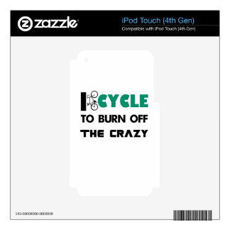 I cycle to burn off the crazy, bicycle iPod touch 4G skin