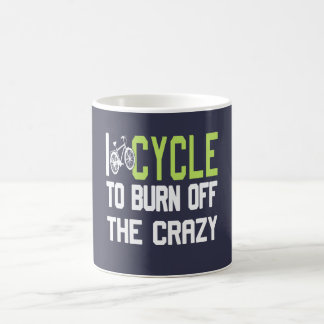 I Cycle to Burn Off the Crazy Coffee Mug