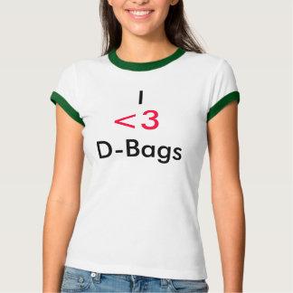 I                                D-Bags, <3 T Shirt