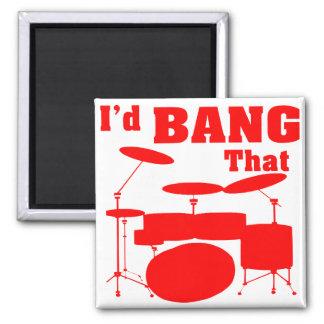 I'd Bang That (Drums) Magnet