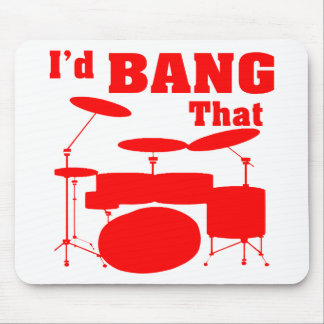 I'd Bang That (Drums) Mouse Pad