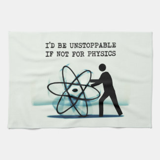 I d be unstoppable if not for physics towels