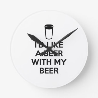 I'd Like A Beer With My Beer Wall Clock