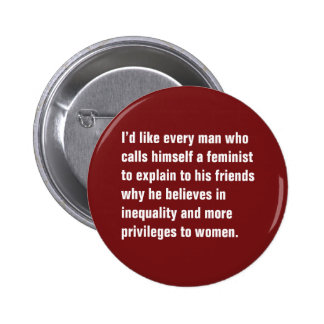 I'd Like Every Man Who Calls Himself … Button