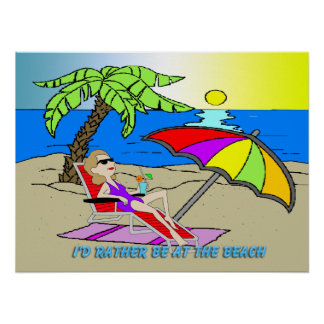 I d Rather Be at the Beach - Woman 24 x18 Poster