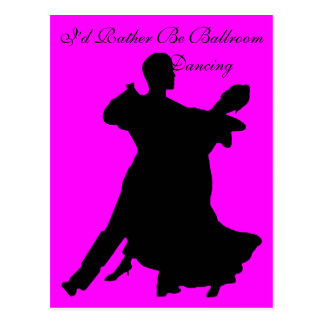I'd Rather Be Ballroom Dancing Postcard