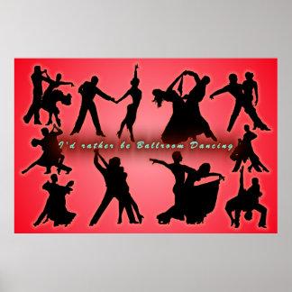 I'd Rather Be Ballroom Dancing Poster