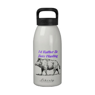I d Rather Be Bore Hunting Water Bottles