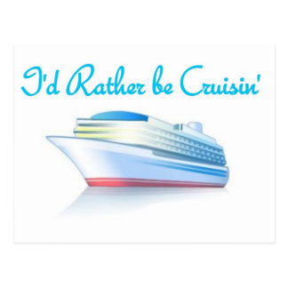 I d Rather Be Cruisin Post Cards