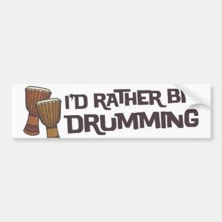 I d Rather Be Drumming Bumper Sticker