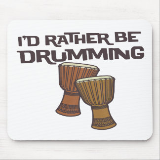 I d Rather Be Drumming Mousepad