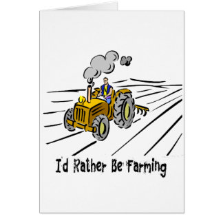 I`d Rather Be Farming Card