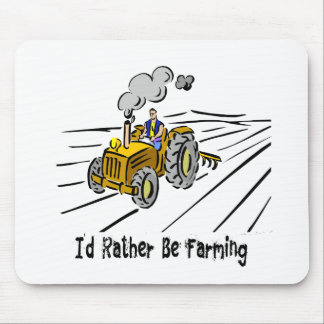 I`d Rather Be Farming Mouse Pad