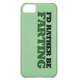 I d rather be Farting Cover For iPhone 5C