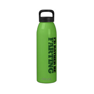 I d rather be Farting Reusable Water Bottle