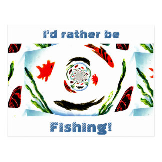 I d rather be Fishing Fun Abstract Fish Post Cards