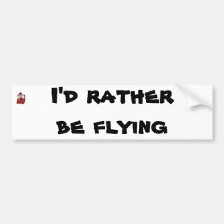 I d rather be flying bumper sticker