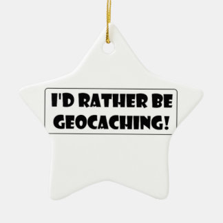 I d rather be Geocaching Christmas Tree Ornament