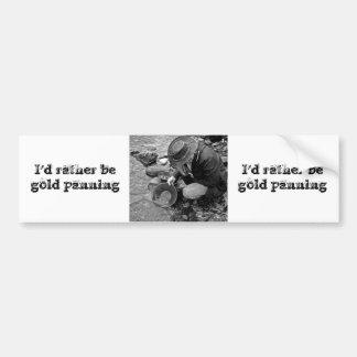 I d rather be gold panning bumper sticker