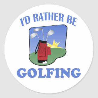 I d Rather Be Golfing Round Sticker