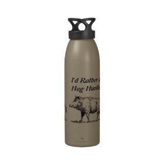 I d Rather Be Hog Hunting Reusable Water Bottles
