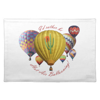 I d Rather Be Hot Air Ballooning Placemat