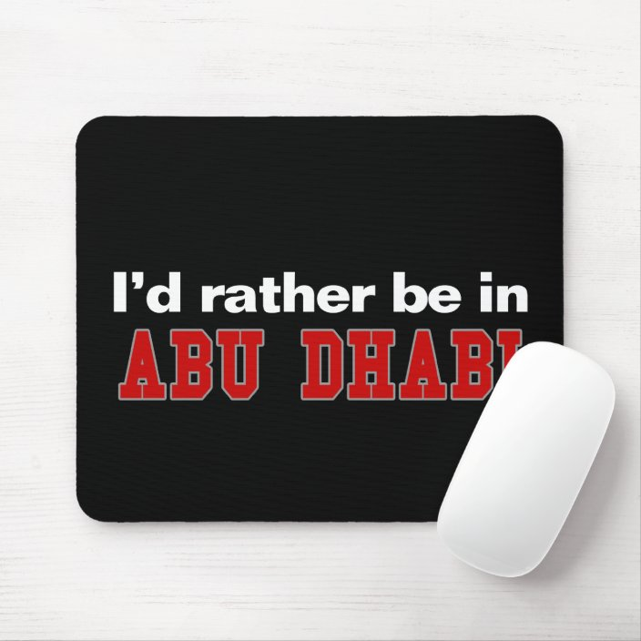 I'd Rather Be In Abu Dhabi Mousepad