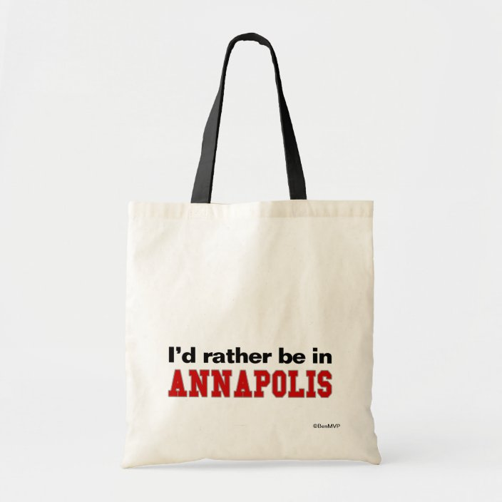 I'd Rather Be In Annapolis Tote Bag