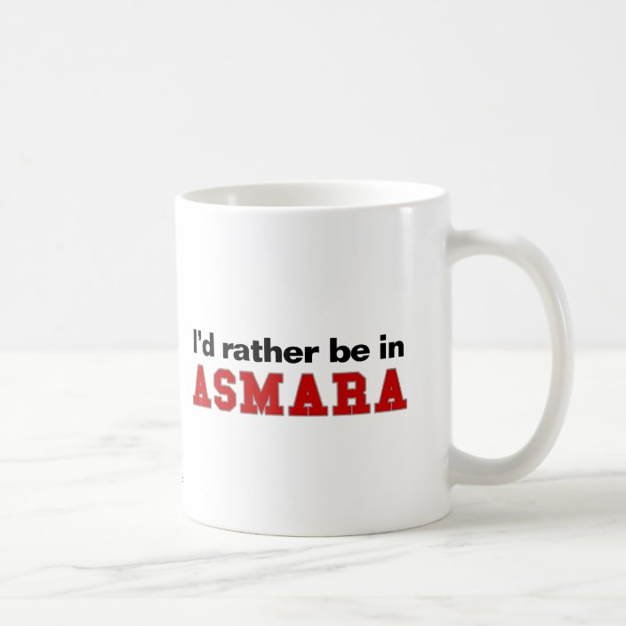 I'd Rather Be In Asmara Drinkware