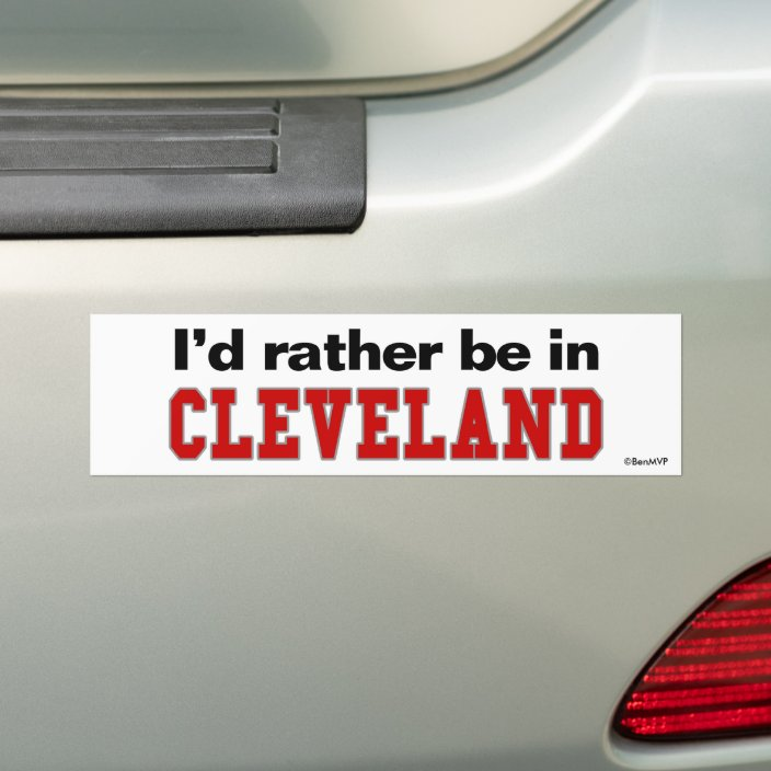 I'd Rather Be In Cleveland Bumper Sticker