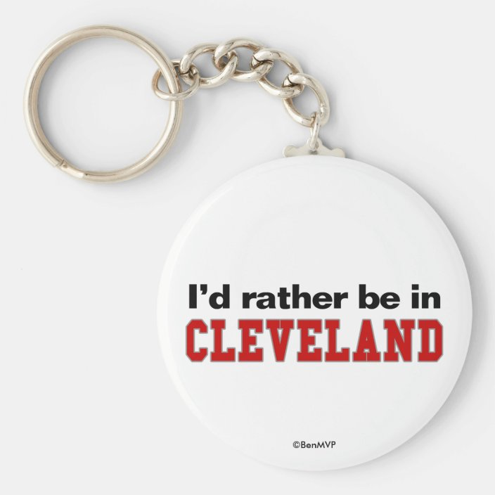 I'd Rather Be In Cleveland Key Chain